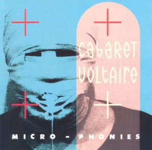 "Cabaret Voltaire's ""Micro-Phonies"", designed by Neville Brody"