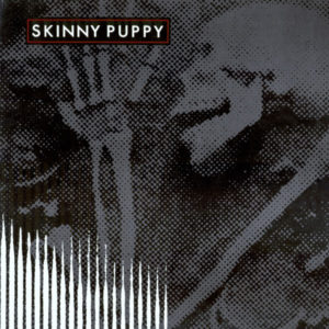 "Skinny Puppy's ""Remission"". 1984."