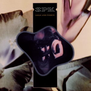 "SPK's ""Gold and Poison"". 1987."